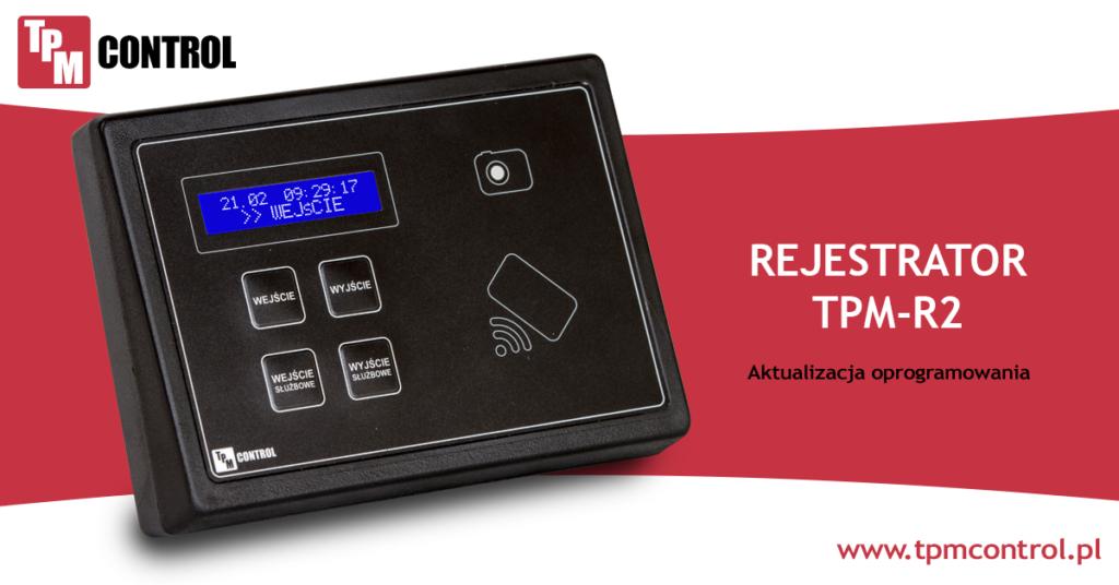 Rejestrator TPM R2 zaprojektowany specjalnie do pracy w systemie Rejestracji czasu pracy